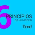Os 6 Princípios da Ouvidoria