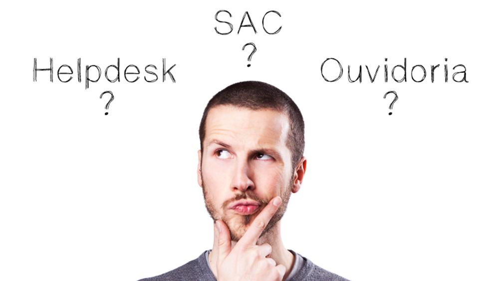 Diferenças entre Helpdesk, SAC e Ouvidoria