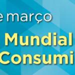 15 DE MARÇO, DIA DO CONSUMIDOR