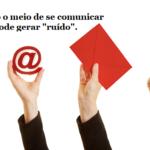 """Comunicação corporativa e os """"ruídos"""""""