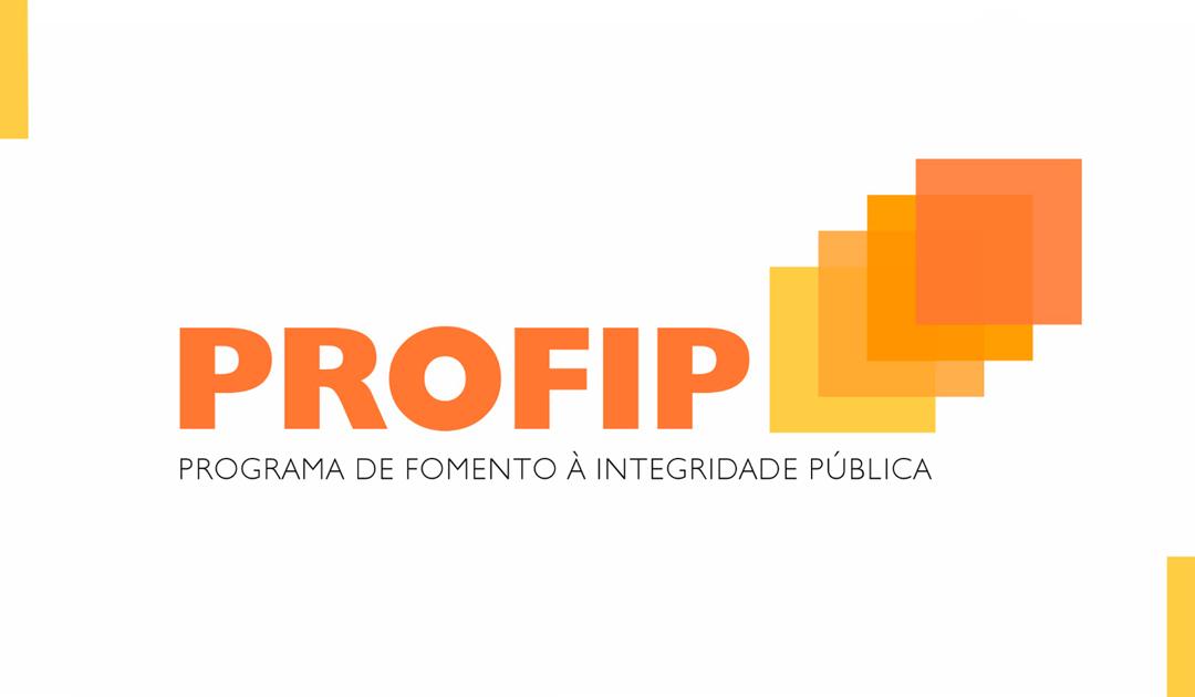 Conheça o Profip – Programa de Fomento à Integridade Pública